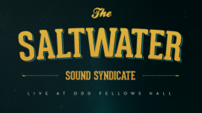 Saltwater Live from Odd Fellows Hall