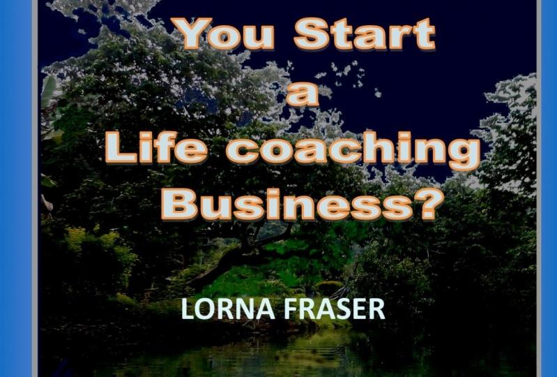 Start a Life coaching Business Part 1