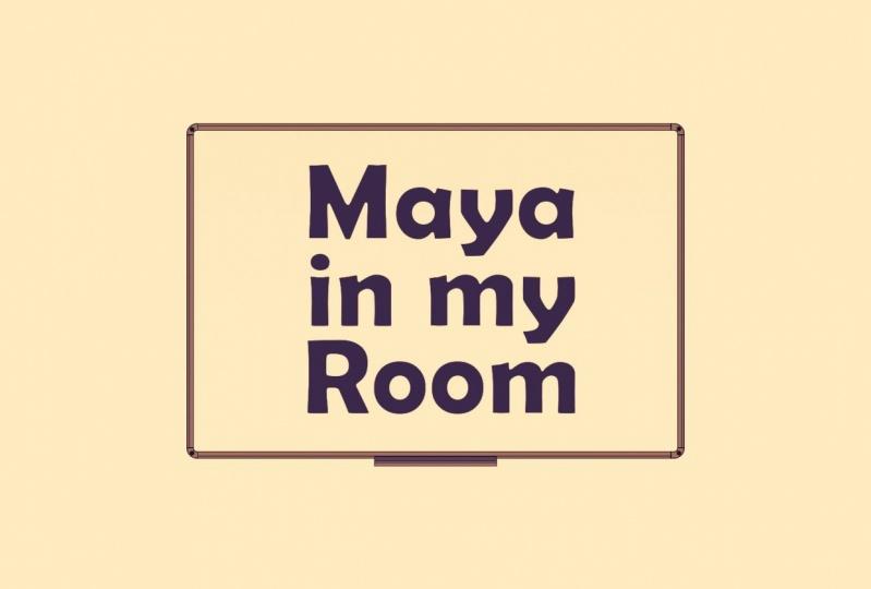 Maya in my Room