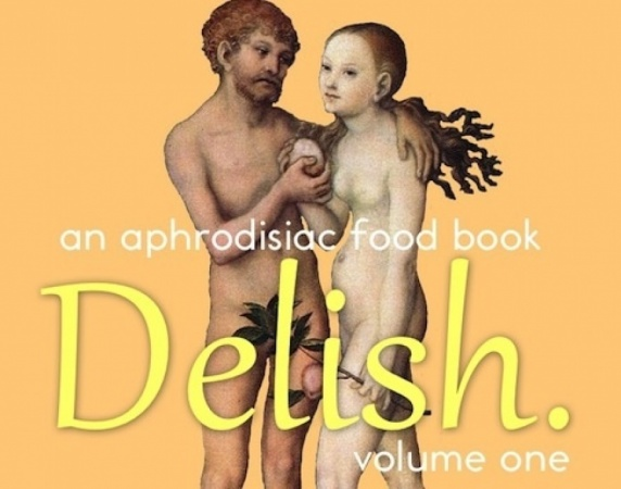 Delish. An Aphrodisiac Food Book