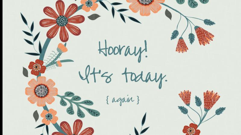 Hooray, It's today!