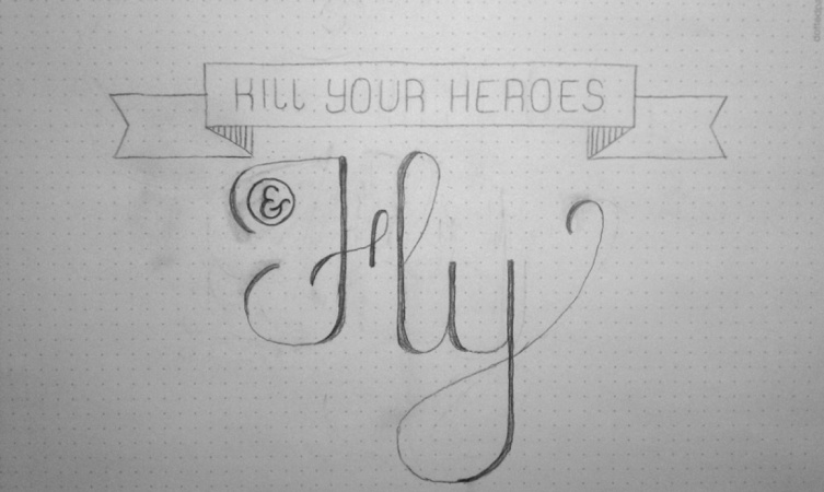 Kill your heroes and fly