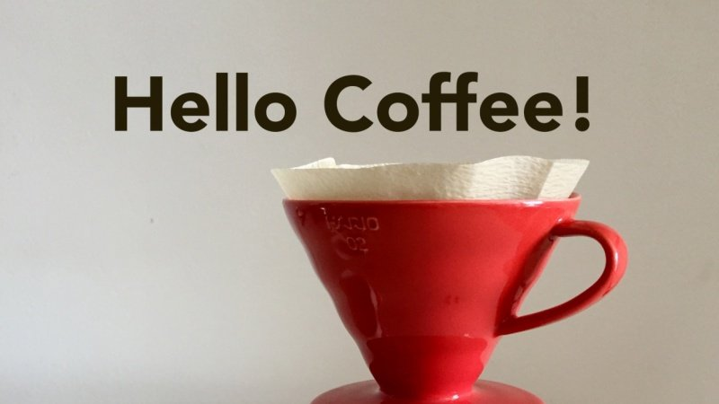 Hello Coffee!