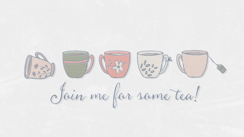 Join me for some tea
