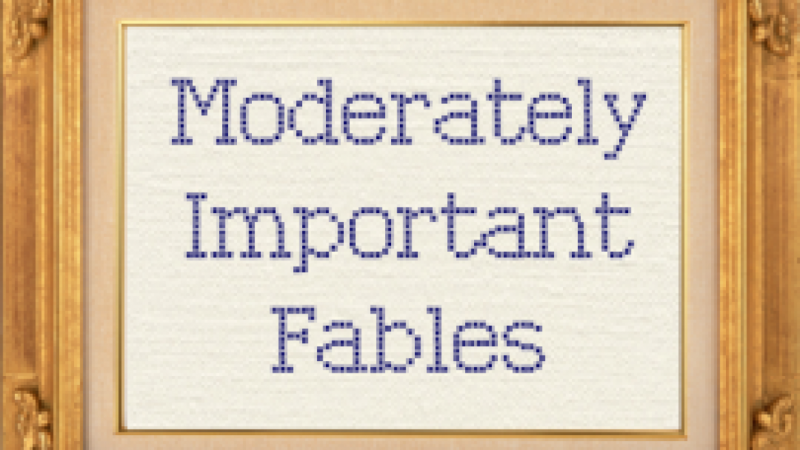 Moderately Important Fables