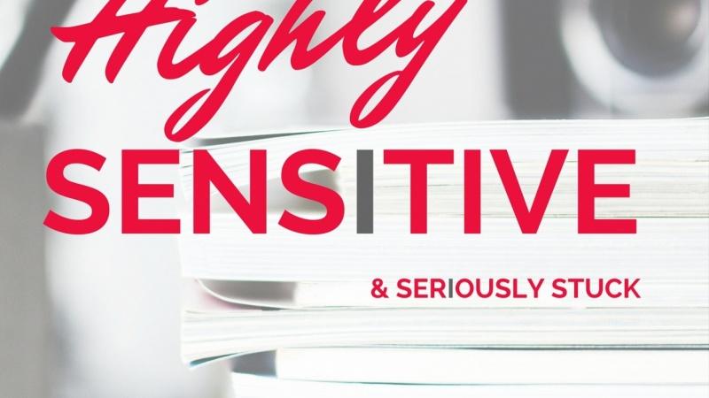Highly Sensitive & Seriously Stuck