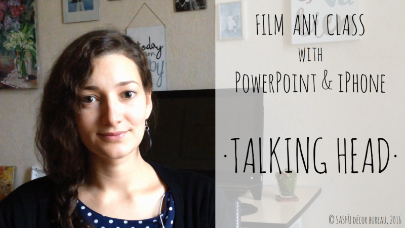 [published] Film Any Class with PowerPoint & iPhone: Talking Head