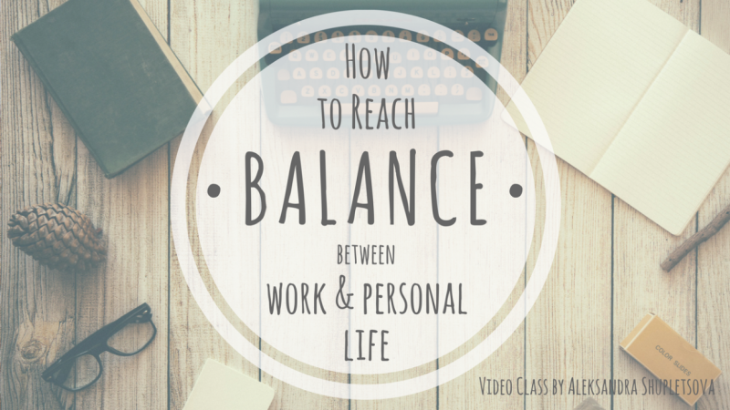 My Way to Balance between Work & Personal Life