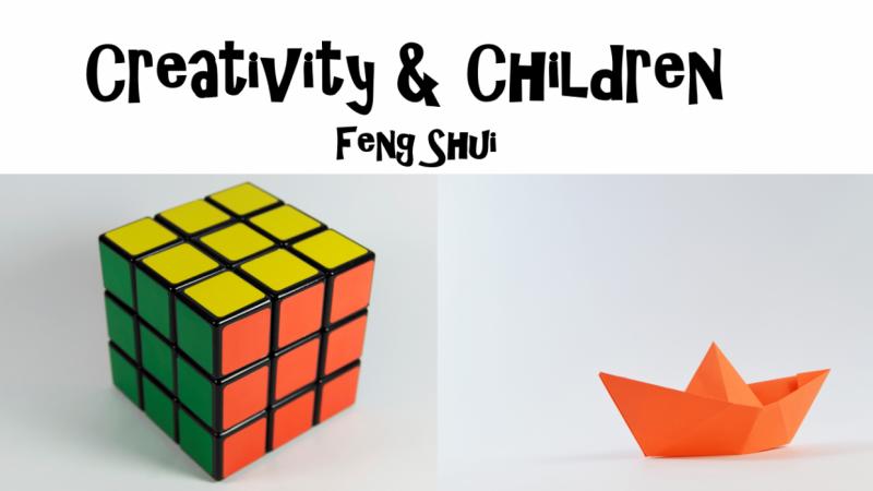 Creativity & Children Feng Shui