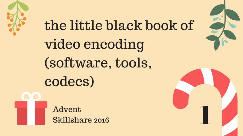 day 1 - get your video encoding game up! :)