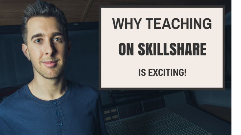 Why Teaching on Skillshare is Exciting!