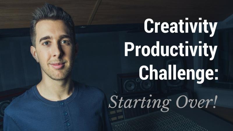 Creativity Productivity Challenge: Starting Over!
