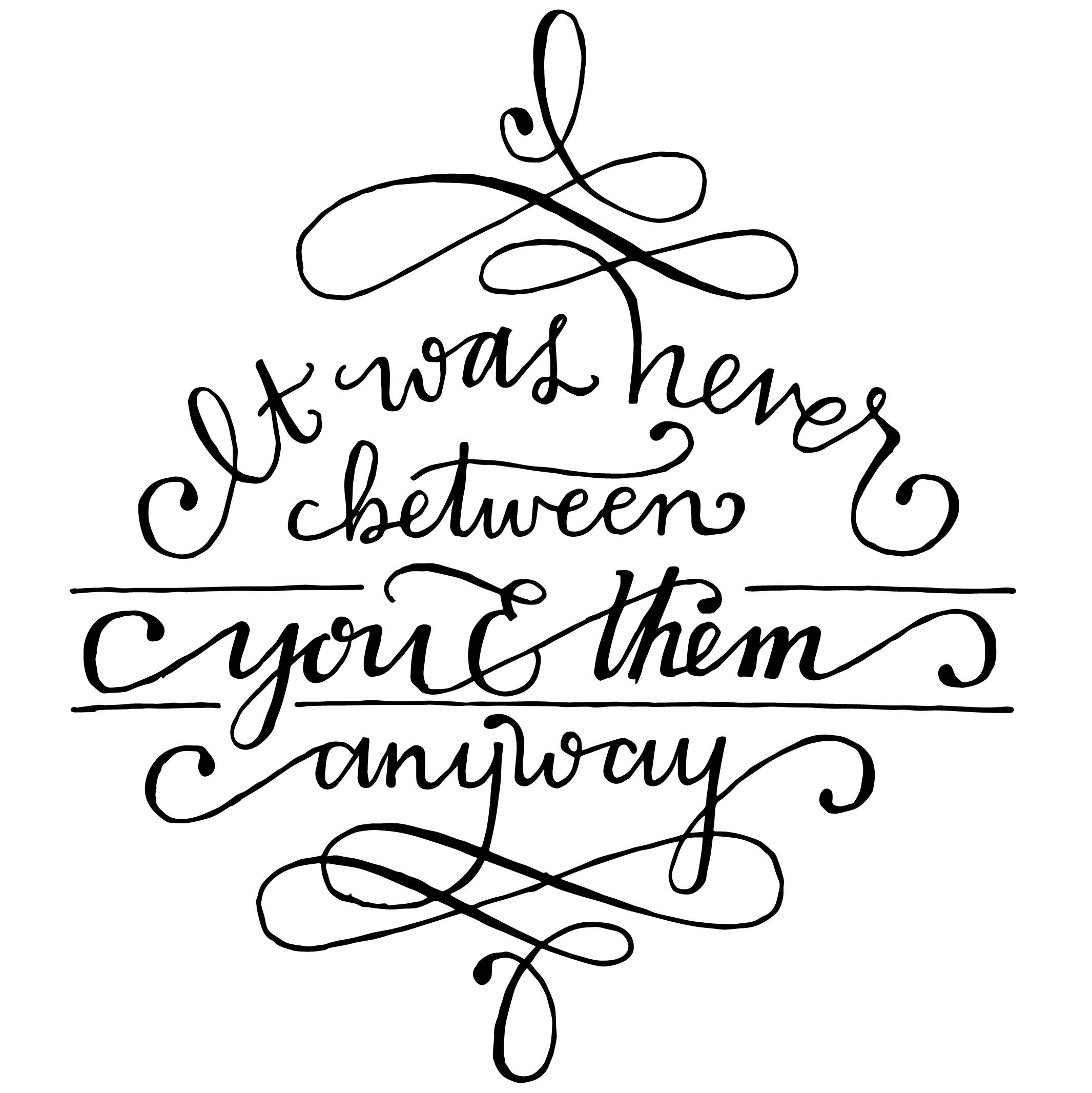 """Mother Teresa Quote Love Them Anyway It Was Never Between You And Them Anyway.""""  Mother Teresa"""