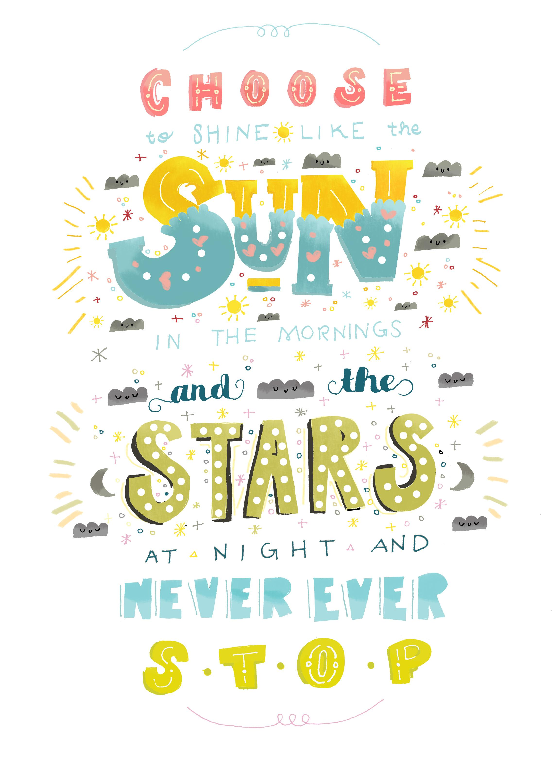 Choose To Shine Like The Sun In The Mornings And The Stars At Night