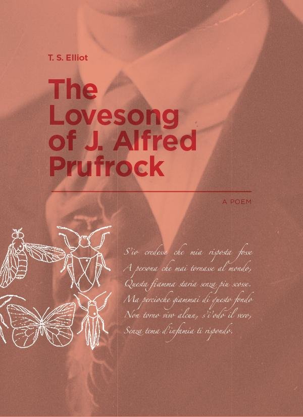 the lovesong of j alfred prufrock About the love song of j alfred prufrock t s eliot's self-described drama of literary anguish paints a portrait of the sexual and social frustration of a man obsessed with his own.