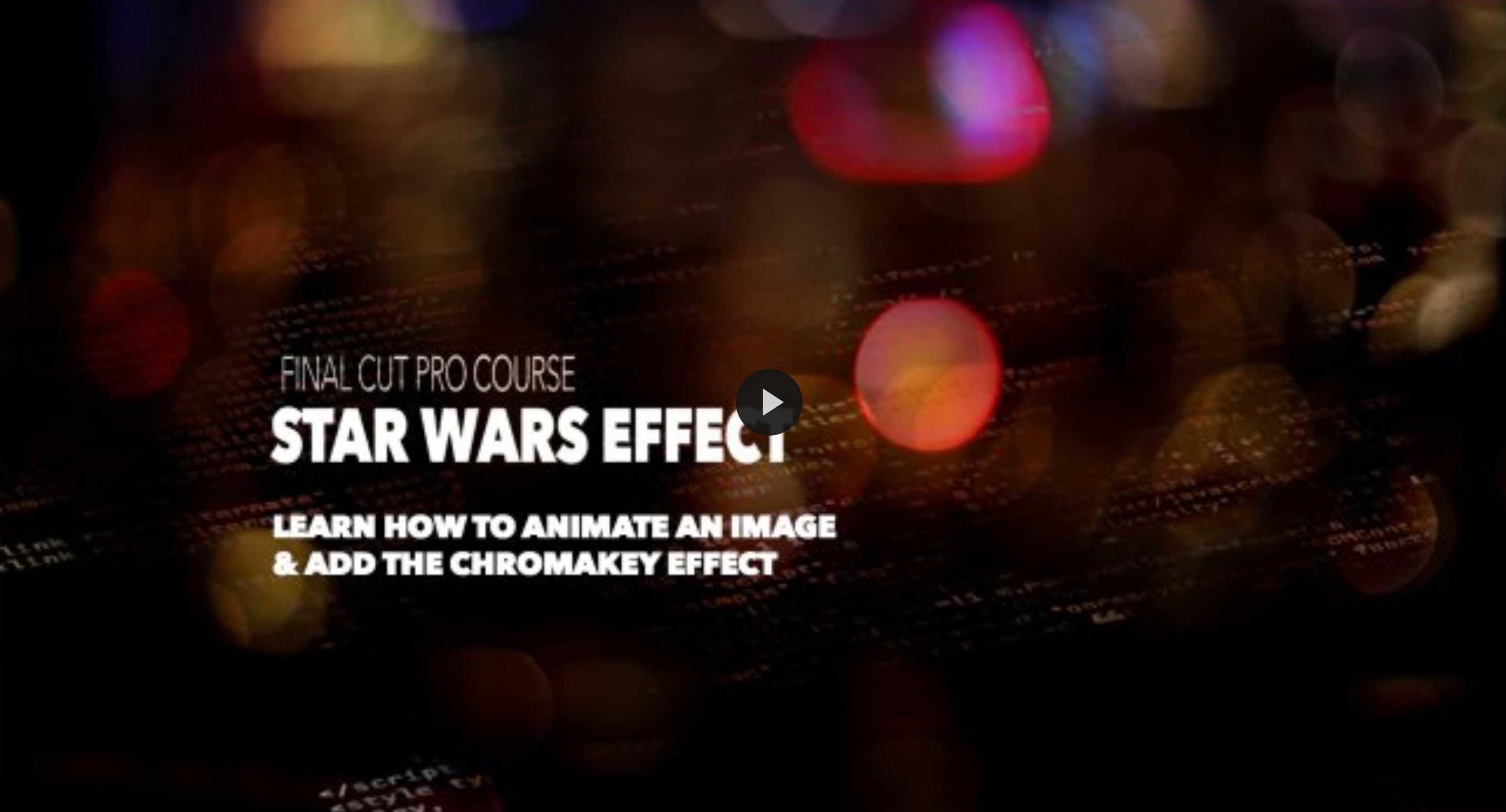 The Star Wars Effect: Create the Chromakey Effect and