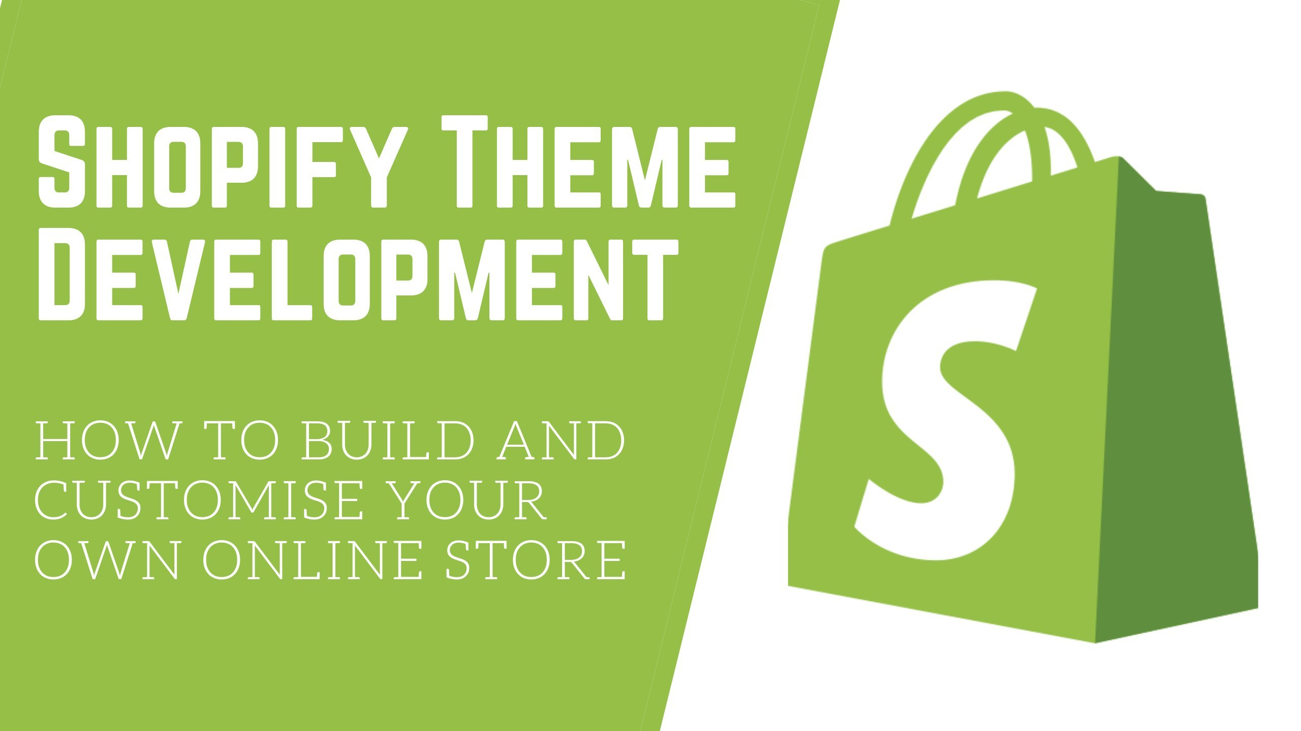Shopify Theme Development: Build and Customise Your Own