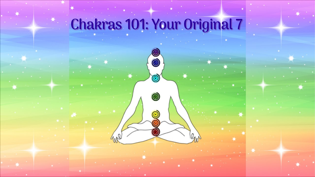 Chakras 101: Your Original 7