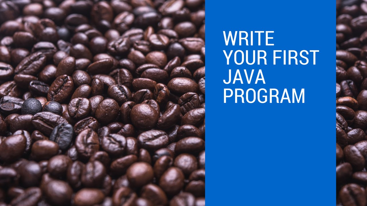 Write your first Java program