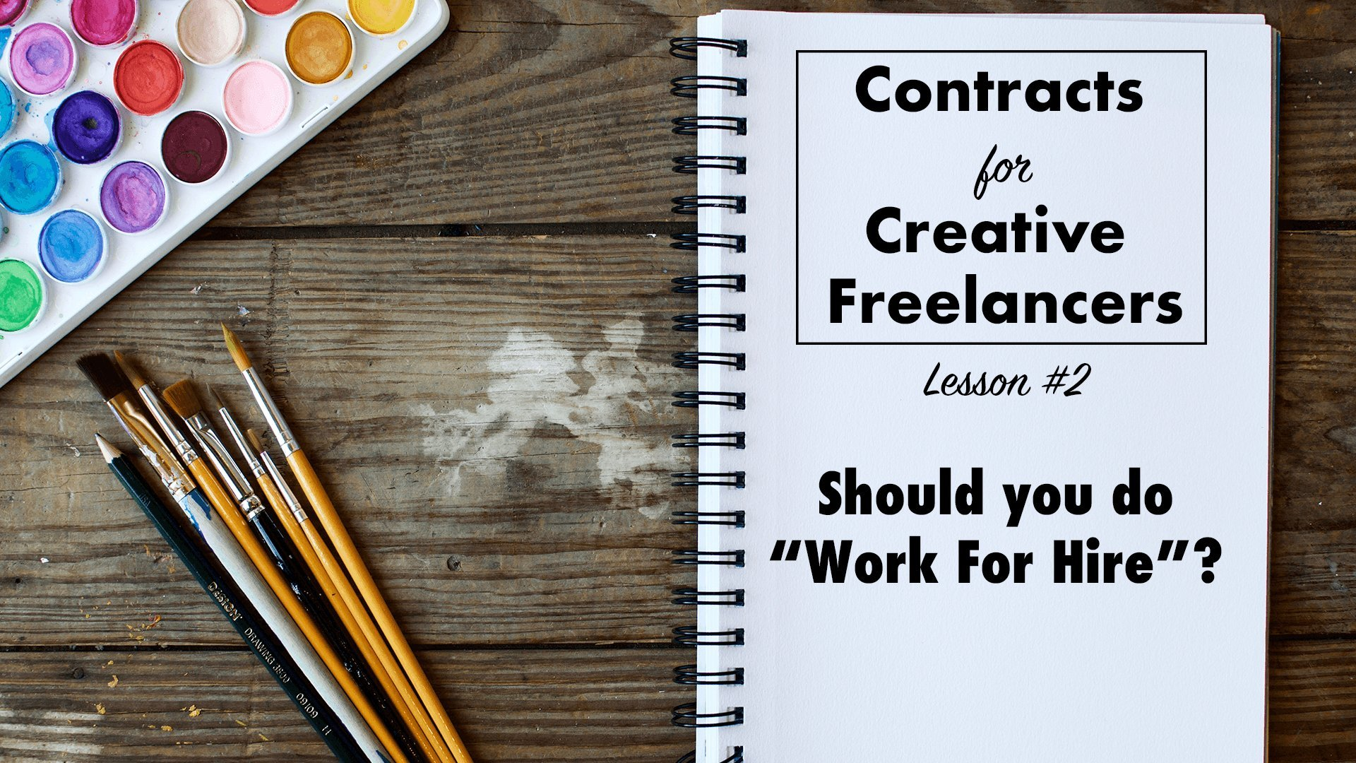 skillshare.com - Contracts for Creative Freelancers: Should You Do Work For Hire? | Katie Lane