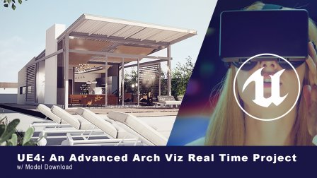 UE4: An Advanced Real Time Arch Viz Project | Adam Zollinger