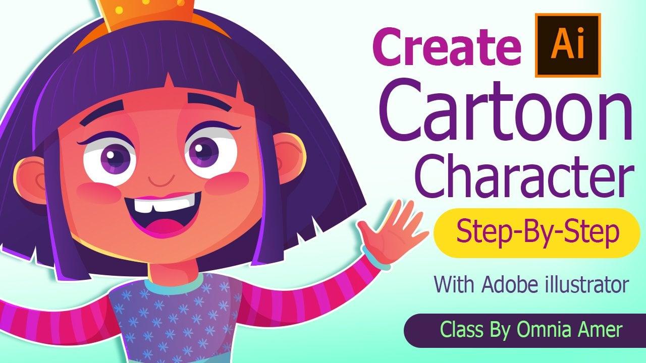 Create A Cartoon Character With Adobe Illustrator Step By Step Omnia Ali Amer Skillshare