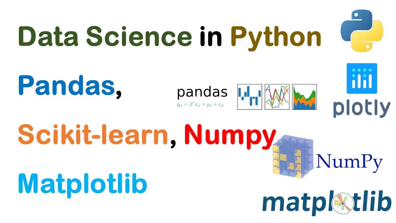 Data Science in Python Pandas, Scikit-learn,Numpy Matplotlib