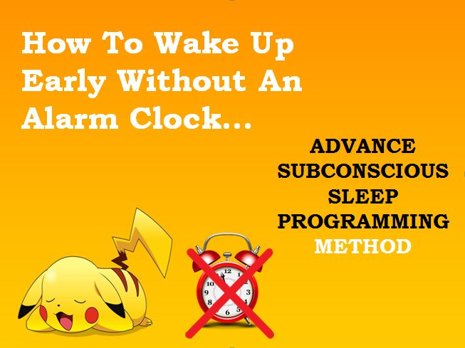 How To Wake Up Early Without An Alarm Clock ( Subconscious ...