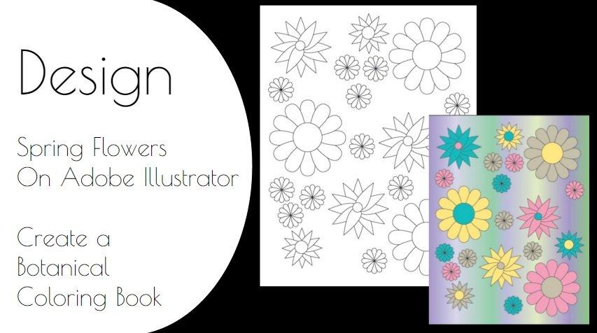 DESIGN Spring Flowers On Adobe Illustrator Create A Botanical Coloring Book