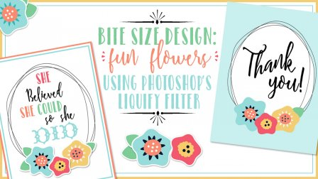 Bite Size Design: Fun Flowers using Photoshop's Liquify Filter