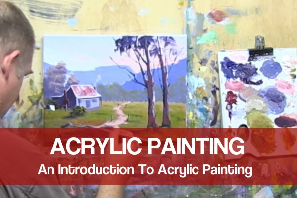 Acrylic Painting - An Introduction To Acrylic Painting