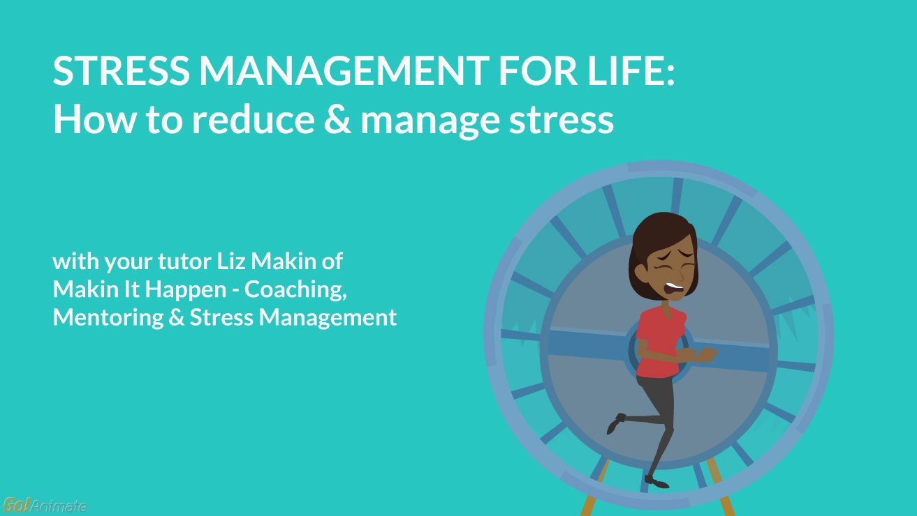 Stress management for life: how to reduce & manage stress