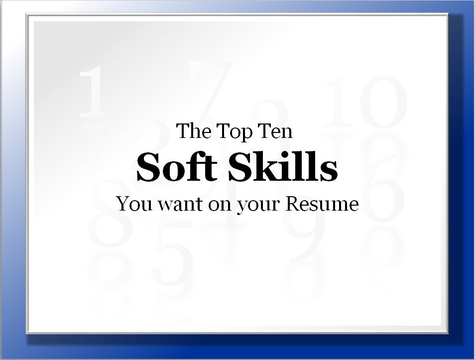 top ten soft skills you want on your resume