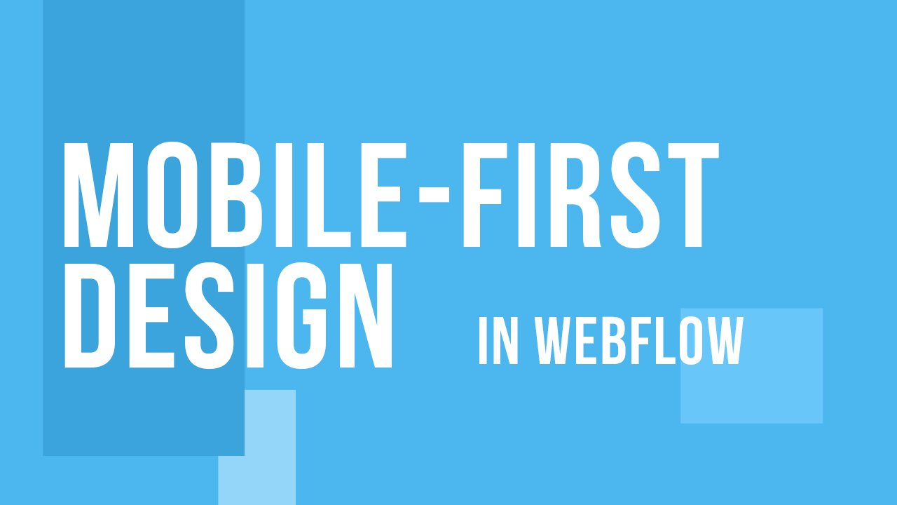 Mobile-First Design In WebFlow