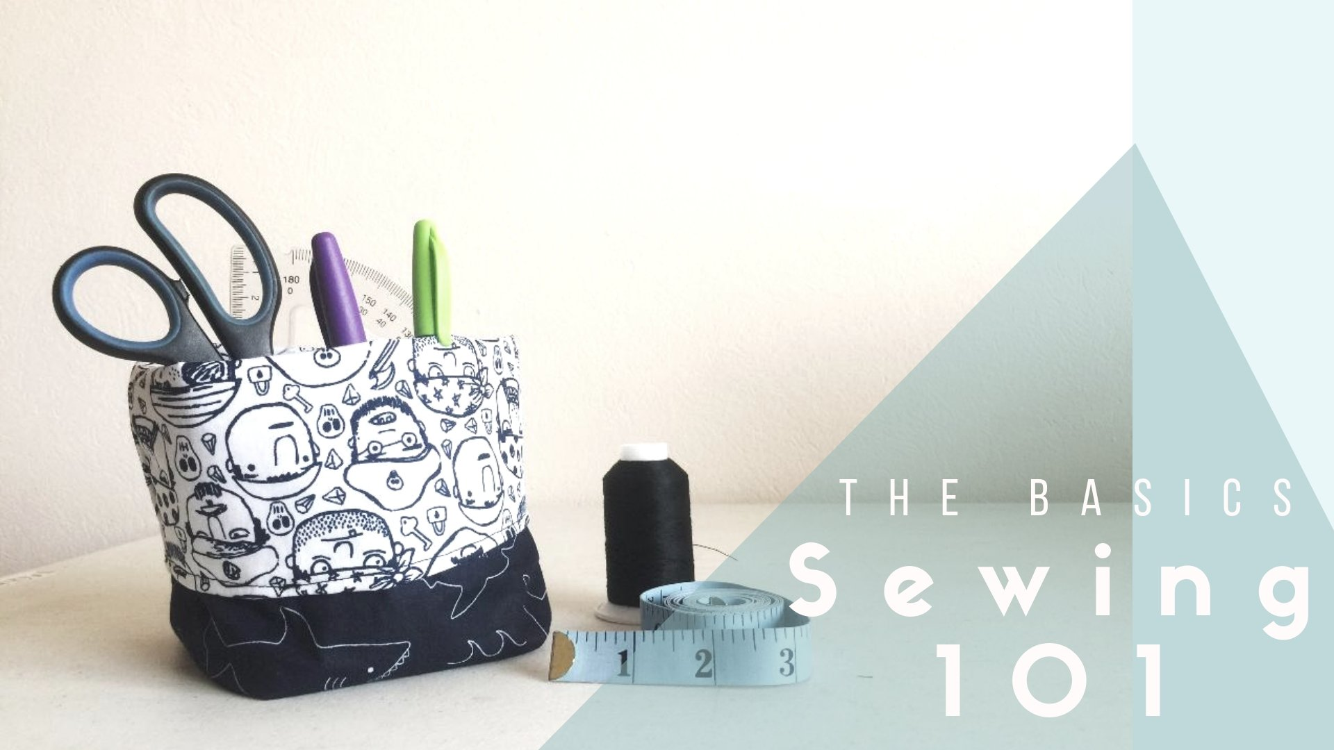 SEWING 101 - The basics