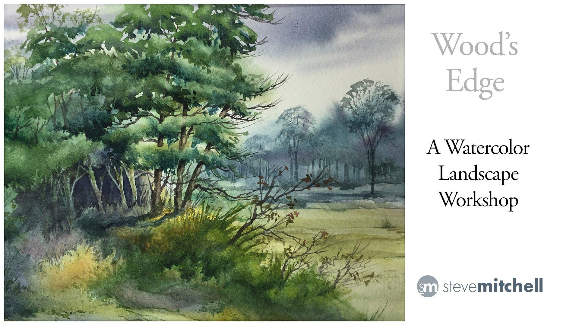 """Wood s Edge"""" Watercolor Landscape Workshop"""