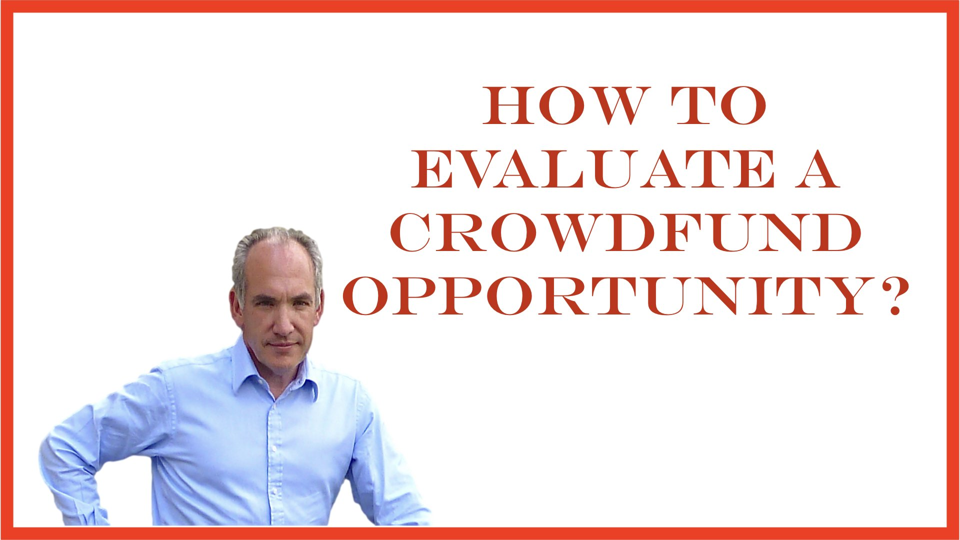 Investment Banking 101 - How to Evaluate a Crowdfund Opportunity