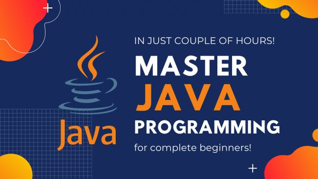 Master Java: Learn Java Programming for Complete Beginners