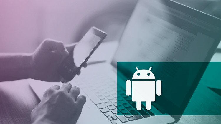 The Complete Android Developer Course - Go From Beginner To Advanced!