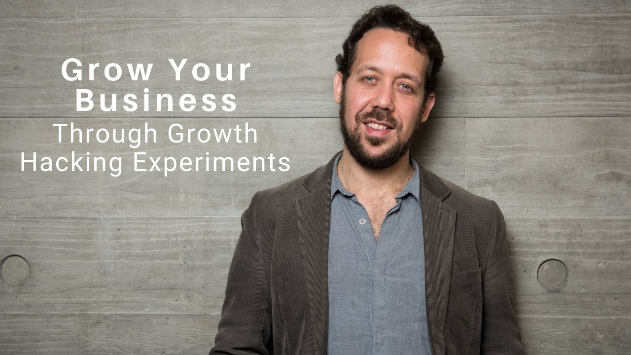 Grow Your Business Through Growth Hacking Experiments