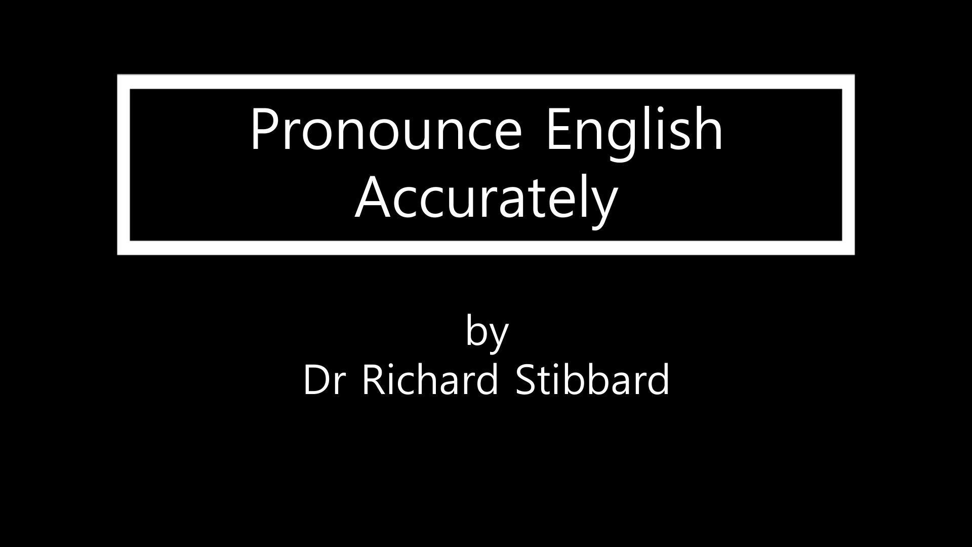 Pronounce English Accurately  Dr Richard Stibbard  Skillshare