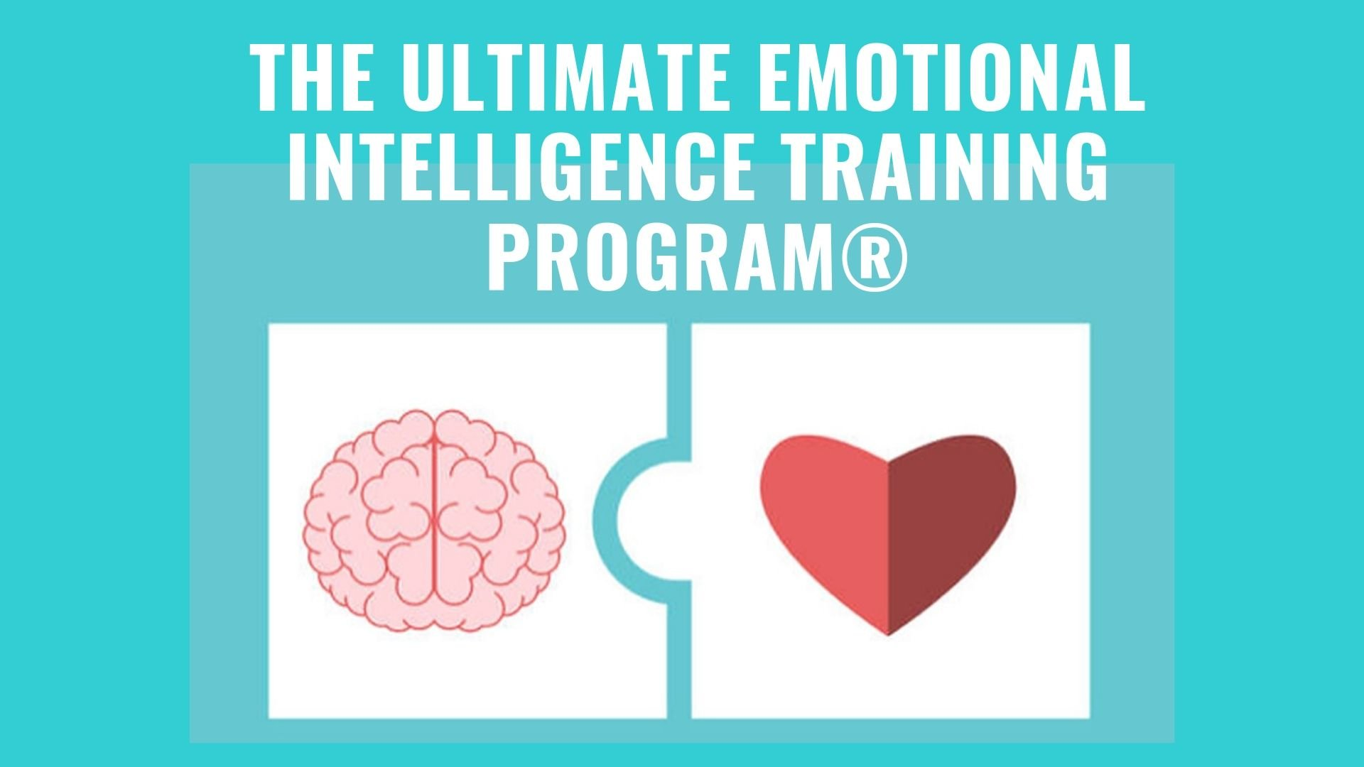 The Ultimate Emotional Intelligence Training Program ®