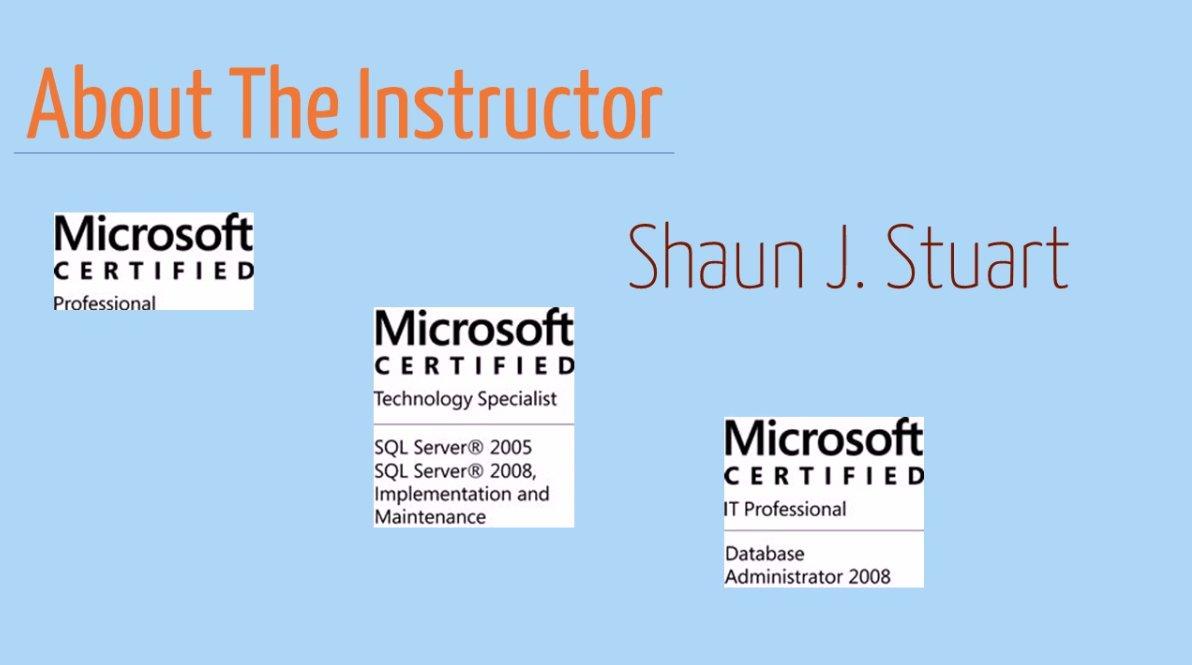 Microsoft Sql Server 101 Shaun Stuart Skillshare