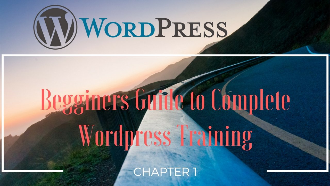The Beginners Guide to Complete Wordpress -  Chapter 1