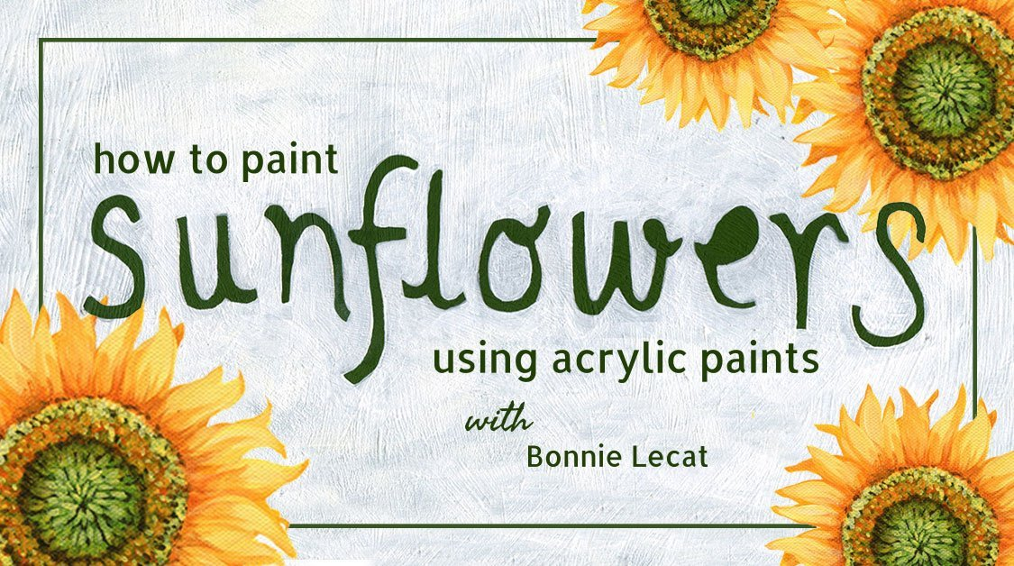 How To Paint Sunflowers Using Acrylic Paints Bonnie