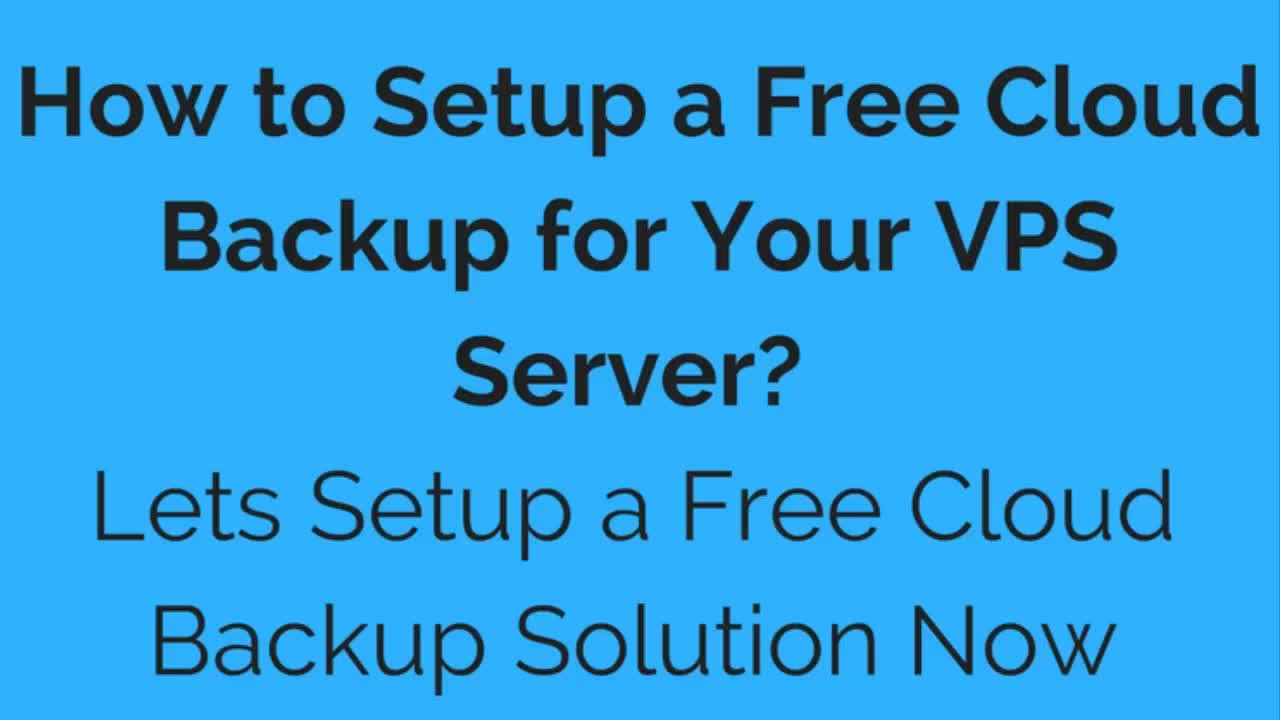 How to Setup a Free Cloud Backup for Your VPS Server | Joy Banerjee