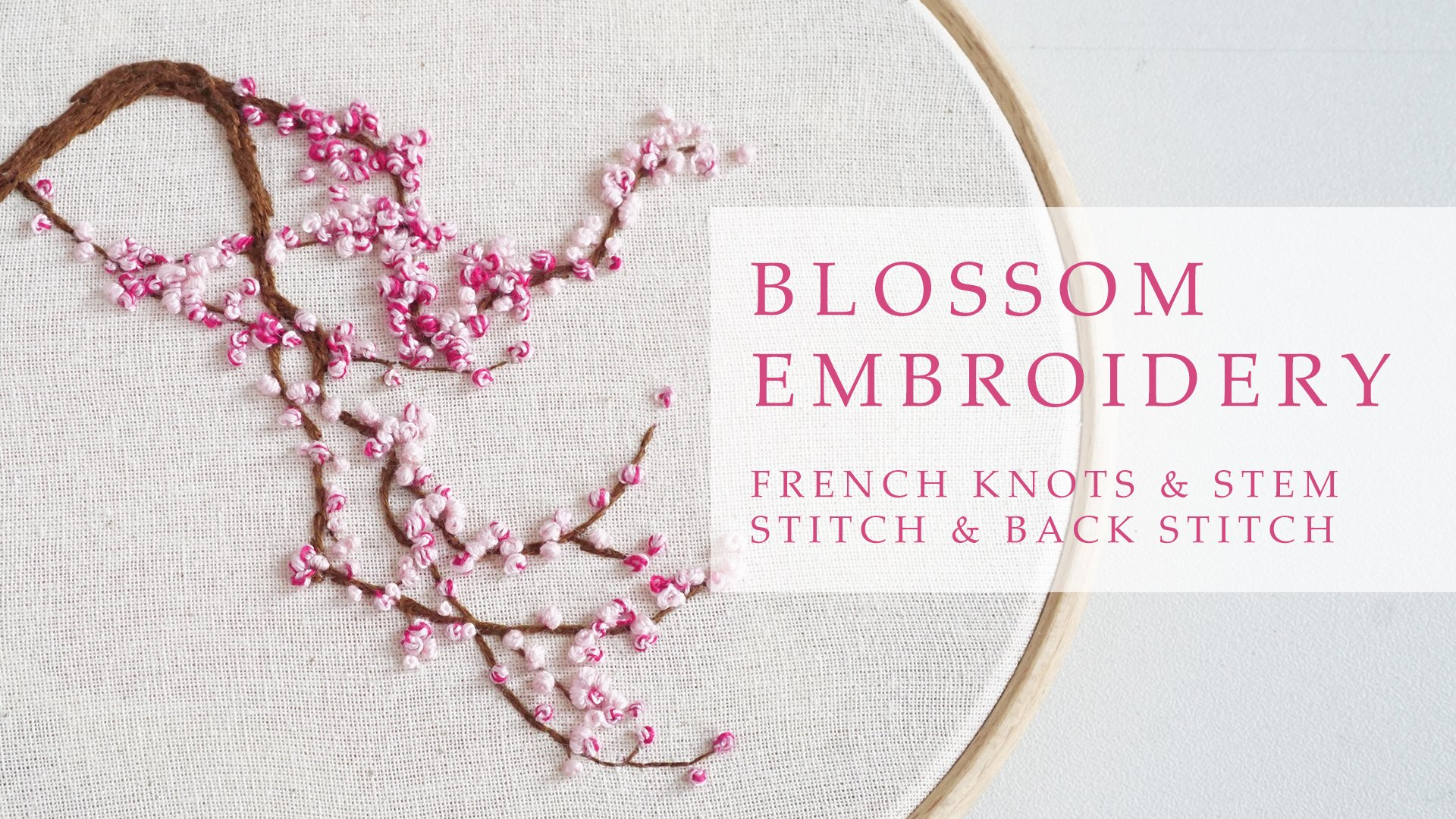 Blossom Embroidery Hoop Art Using The Back Stitch Stem Stitch French Knot Charlotte Kan Skillshare