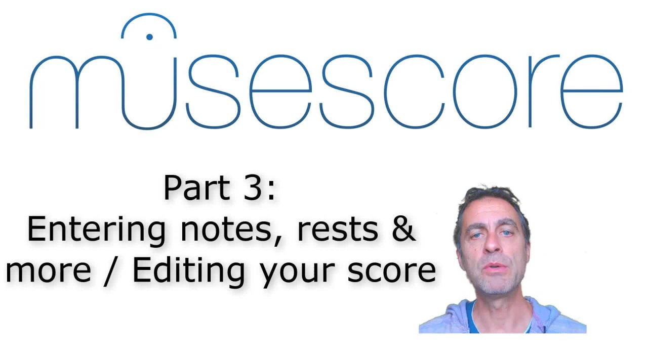 MuseScore (Part 3): Entering notes, rests & more / Editing your