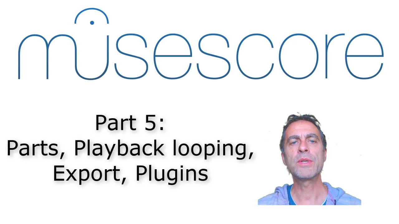 MuseScore (Part 5): Parts, Playback looping, Export, Plugins