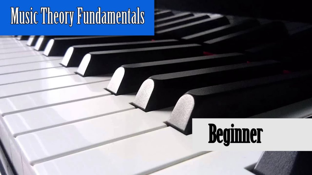 Music Theory Fundamentals - Beginner